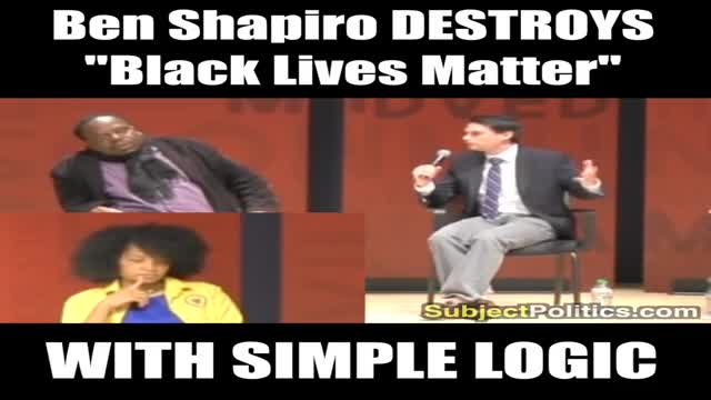 Ben Shapiro On Black Lives Matter