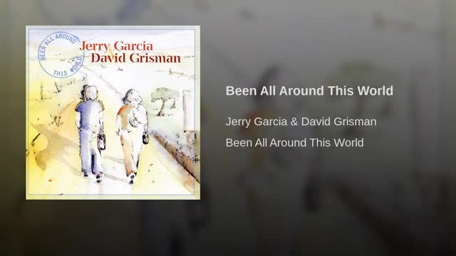 Been All Around This World · Jerry Garcia & David Grisman