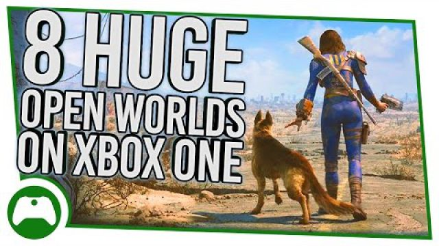 8 Huge Open Worlds You Must Explore On Xbox One