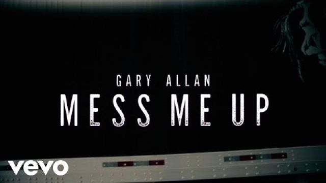 Gary Allan - Mess Me Up (Lyric Video)