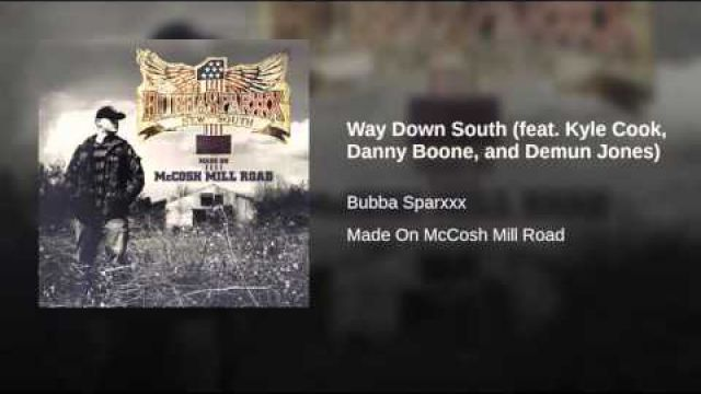 DEMUN JONES-Bubba Sparxxx Way Down South (feat. Kyle Cook, Danny Boone, and Demun Jones)