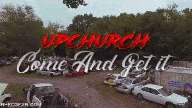 "Upchurch ""Come and get…"