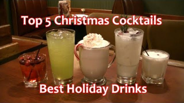 Top 5 Christmas Cocktails Best Holiday Drinks