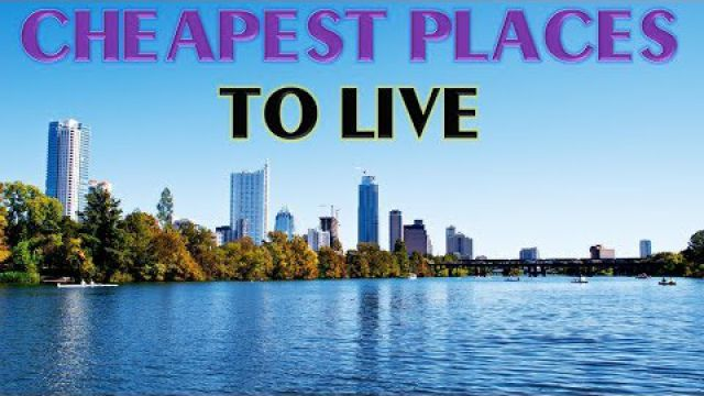 10 Cheapest Places to Live in the US