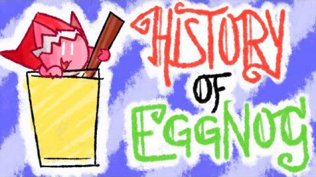 The History of Eggnog - (Christmas Special)