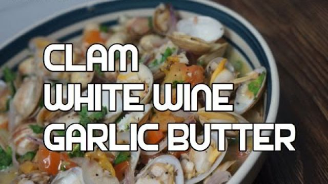 Clam with White Wine & Garlic Butter Recipe Video clams