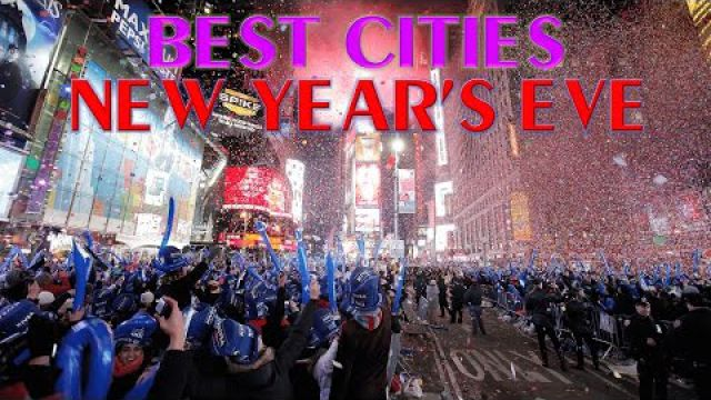 Top 10 Best Cities to Spend New Year's Eve
